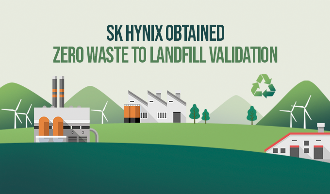 SK hynix Became the First Korean Company to Obtain Zero Waste to Landfill Validation for All Production Sites