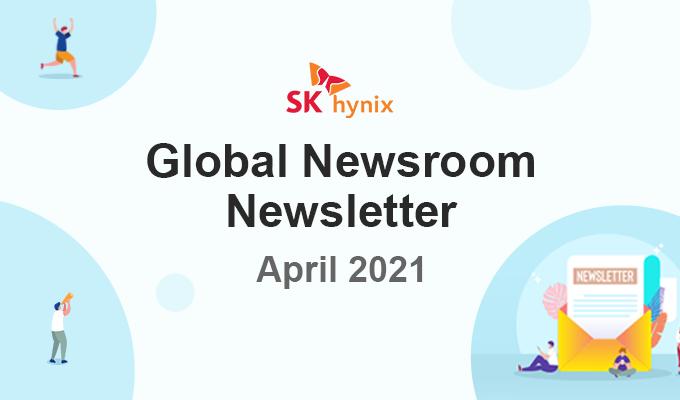 Global Newsroom Newsletter, April 2021