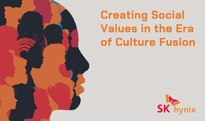 The Cultural Agenda for SK hynix: Creating Social Values in the Era of Culture Fusion