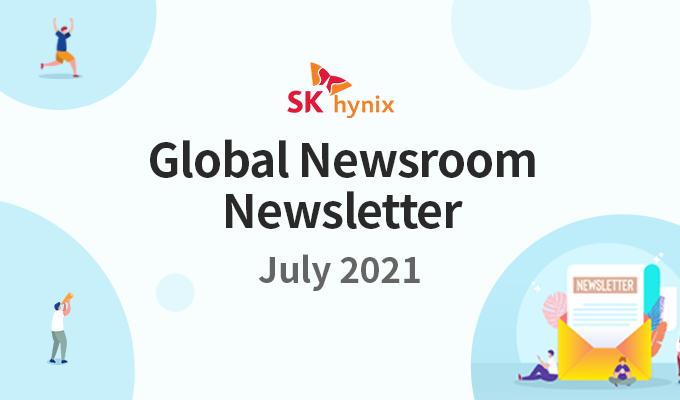 Global Newsroom Newsletter, July 2021